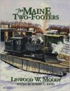 The Maine Two-Footers: The Story of the Two-Foot Gauge Railroads of Maine - Linwood Moody