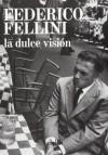 La dulce visión - Federico Fellini, Regina López Muñoz