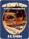One Woman's Poison [A Gloria Trevisi Mystery] - A.R. Grobbo