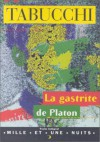 La gastrite de Platon - Antonio Tabucchi