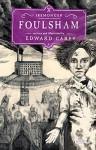Foulsham: The Iremonger Trilogy: Book Two - Edward Carey