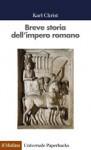 Breve storia dell'impero romano - Karl Christ, Alberto Cristofori