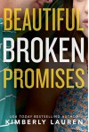 Beautiful Broken Promises (Broken Series Book 3) - Kimberly Lauren