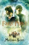 Fairs' Point: A Novel of Astreiant (The Novels of Astreiant Book 4) - Melissa Scott