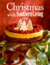 Christmas With Southern Living 1995 - Rebecca Brennan, Lelia Gray Neil, Julie Fisher Gunter