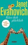 Küss dich glücklich - Janet Evanovich, Thomas Stegers