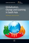 Globalization, Change and Learning in South Asia - Shaista Khilji, Chris Rowley