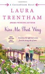Kiss Me That Way: A Cottonbloom Novel - Laura Trentham