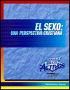 El Sexo: Una Perspectiva Cristiana (Programas Biblicos Activos) (Spanish Edition) - Walt Marcum