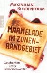 Marmelade im Zonenrandgebiet - Maximilian Buddenbohm