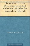 Etwas über die erste Menschengesellschaft nach dem Leitfaden der mosaischen Urkunde (German Edition) - Friedrich Schiller