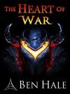 The Heart of War (The Warsworn Trilogy Book 3) - Ben Hale