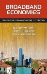 Broadband Economies: Creating the Community of the 21st Century - Robert Bell, John Jung, Louis Zacharilla
