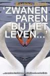 'Zwanen paren bij het leven...' - Bartho Kriek