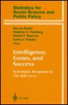 Intelligence, Genes, and Success: Scientists Respond to the Bell Curve - Bernie Devlin, Stephen E. Fienberg, Daniel P. Resnick