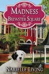 Madness in Brewster Square (Brewster Square Series #1) - Narielle Living