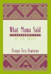 What Mama Said: An Epic Drama - Osonye Tess Onwueme