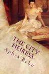 The City Heiress - Aphra Behn