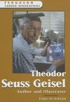 Theodor Seuss Geisel: Author and Illustrator - Todd Peterson