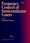 Frequency Control Of Semiconductor Lasers - Motoichi Ohtsu