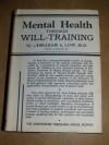 Mental-Health through Will-Training - Abraham A. Low