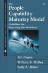 People Capability Maturity Model (R): Guidelines for Improving the Workforce - Bill Curtis, William E. Hefley, Sally A. Miller