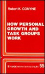 How Personal Growth and Task Groups Work - Robert K. Conyne