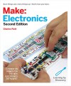 Make: Electronics: Learning Through Discovery (Make : Technology on Your Time) - Charles Platt