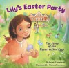 Lily's Easter Party: The Story of the Resurrection Eggs - Crystal Bowman, Richard G. Johnson