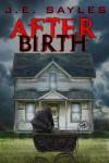 After Birth - J.E. Sayles