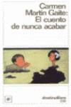 El cuento de nunca acabar. (Apuntes sobre la narración, el amor y la mentira) - Carmen Martín Gaite