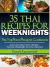 35 Thai Recipes For Weeknights – The Thai Food Recipes Cookbook - Pamela Kazmierczak