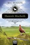 Hamish Macbeth geht auf die Pirsch: Kriminalroman (Schottland-Krimis, Band 2) - M. C. Beaton, Sabine Schilasky