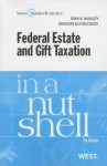 Federal Estate and Gift Taxation in a Nutshell, 7th (In a Nutshell ) - John K. McNulty, Grayson M.P. McCouch