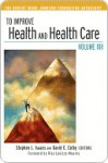 To Improve Health and Health Care - Stephen L. Isaacs, David C. Colby