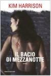 Il bacio di mezzanotte (Ciclo di Rachel Morgan, #1) - Kim Harrison, Fabio Gamberini