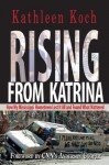 Rising from Katrina: How My Mississippi Hometown Lost It All and Found What Mattered - Kathleen Koch, Anderson Cooper