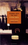 Journey Into the Past - Stefan Zweig, Anthea Bell