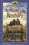 The Road from Roxbury - Melissa Wiley