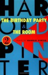 The Birthday Party & The Room - Harold Pinter