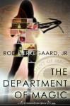 The Department of Magic - Rod Kierkegaard Jr.