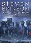 Dom Łańcuchów(Malazańska Księga Poległych, #4) - Steven Erikson