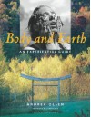 Body and Earth: An Experiential Guide (Middlebury Bicentennial Series in Environmental Studies) - Andrea Olsen, John Elder
