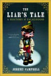 The Liar's Tale: A History of Falsehood - Jeremy Campbell