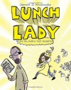 Lunch Lady and the Author Visit Vendetta - Jarrett J. Krosoczka