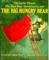 The Little Mouse, The Red Ripe Strawberry, and The Big Hungry Bear - Audrey Wood, Don Wood