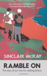 Ramble on: The Story of Our Love for Walking Britain - Sinclair McKay