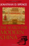 The Search for Modern China - Jonathan D. Spence