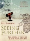 Seeing Further - Neal Stephenson, Margaret Atwood, Gregory Benford, Georgina Ferrey, Oliver Morton, Maggie Gee, Margaret Wertheim, Richard Fortey, John D. Barrow, Martin J. Rees, Philip Ball, Richard Holmes, Stephen H. Schneider, James Gleick, Simon Schaffer, Henry Petroski, Paul Davies,