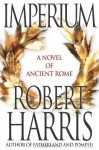 Imperium: A Novel of Ancient Rome - Robert Harris